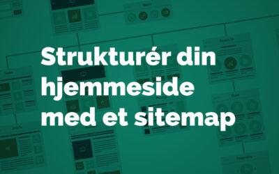 Strukturér indholdet til din hjemmeside med et sitemap